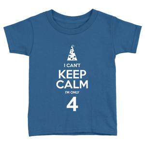 62db17c71 Keep Calm I'm Only 4 Kids T-Shirt 4th Birthday Years Old Cute ...