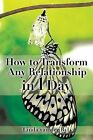 How to Transform Any Relationship in 1 Day by Linda Van Der Byl (Paperback / softback, 2015)