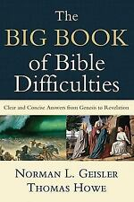The Big Book of Bible Difficulties : Clear and Concise Answers from Genesis...