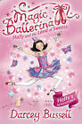 Holly and the Land of Sweets (Magic Ballerina, Book 18) by CBE Darcey Bussell (Paperback, 2009)