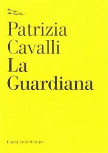 9788874520527 La guardiana - Patrizia Cavalli