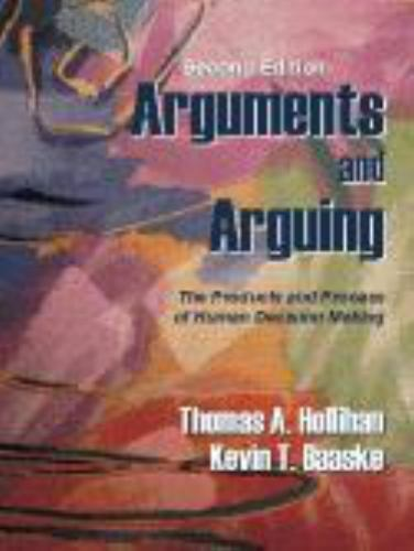 Arguments and Arguing: The Products and Process of Human Decision Making, Second