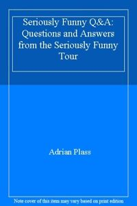 Details about Seriously Funny Q&A: Questions and Answers from the SERIOUSLY  FUNNY Tour By Jef