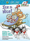Ice Is Nice!: All about the North and South Poles by Bonnie Worth (Hardback)