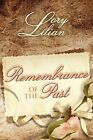 Remembrance of the Past by Lory Lilian (Paperback, 2011)