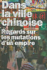 Dans la Ville Chinoise: Regards Sur les Mutations D'Un Empire by Actar (Hardback, 2008)