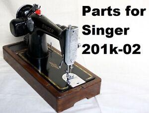 Original Singer 201K-02 Sewing Machine Replacement Repair Parts