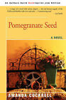Pomegranate Seed by Amanda Cockrell (Paperback / softback, 2007)