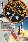 Surrounded by Thunder: The Story of Darrell Loan and the Rocketmen by Tom Williams (Paperback / softback, 2013)