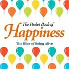 The Pocket Book of Happiness by Arcturus Publishing (Hardback, 2015)