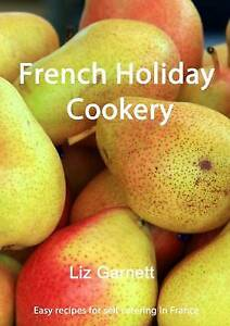 French Holiday Cookery by Liz Garnett (Paperback, 2013) NEW