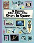 70 Thousand Million, Million, Million Stars in Space by Paul Rockett (Hardback, 2015)