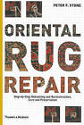 Oriental Rug Repair: Step-by-Step Reknotting and Reconstruction, Care and Preservation by Peter F. Stone (Spiral bound, 2010)