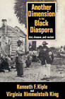Another Dimension to the Black Diaspora: Diet, Disease and Racism by Kenneth F. Kiple, Virginia Himmelsteib King (Paperback, 2003)