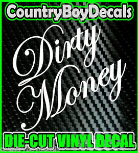 Dirty Money Sticker On Truck
