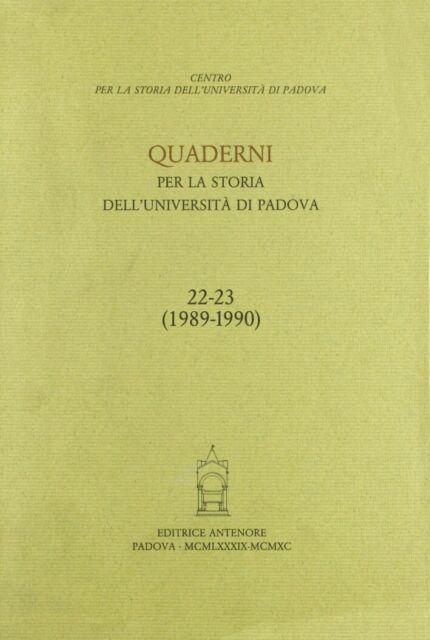 Quaderni per la storia dell'Università di Padova (22-23) - [Antenore]