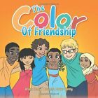 The Color of Friendship by Ariana Kenny, Tawanna Parker-Kenny (Paperback / softback, 2013)