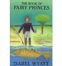 (Good)-The Book of Fairy Princes (Paperback)-Wyatt, Isabel-0863155286
