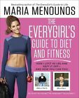 The Everygirl Diet: How I Learned to Eat Right, Dropped 40 Pounds, and Took Control of My Life - and How You Can Too! by Maria Menounos (Paperback, 2014)