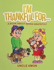 Happy Kids Reading: I'm Thankful For... : A Book about Being Grateful! (Short...
