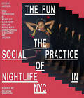 The Fun: The Social Practice of Nightlife in NYC by Jake Yuzna (Paperback, 2013)