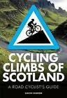 Cycling Climbs of Scotland by Frances Lincoln Publishers Ltd (Paperback, 2017)