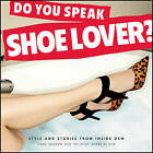 Do You Speak Shoe Lover?: Style and Stories from Inside DSW by Linda Meadow, The shoe lovers at DSW (Paperback, 2013)