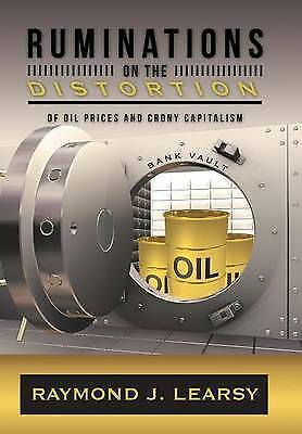1 of 1 - Ruminations on the Distortion of Oil Prices and Crony Capitalism: Selected Writi