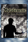 Mutagenesis: The Black Magician by D Luera (Paperback / softback, 2009)