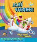 Ahi Vienen! Libro Sobre Los Colores by Graciela Repun (Hardback, 2016)