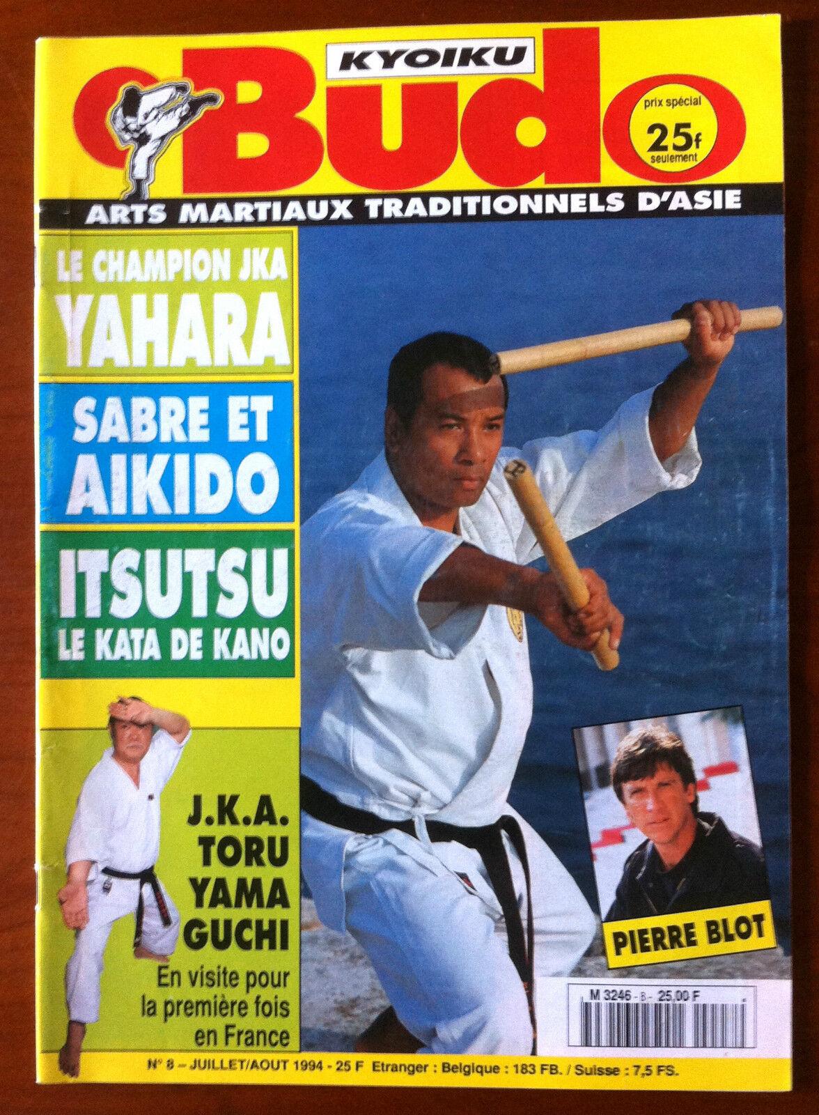 b)Arts Martiaux Kyoiku Budo n°8 n°8 n°8 du 7/1994; Pierre Blot/ Sabre et Aikido/ Yahara 10ebab