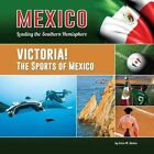Victoria! the Sports of Mexico by Erica M Stokes (Hardback, 2014)