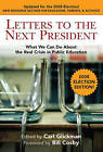 Letters to the Next President: What We Can Do About the Real Crisis in Public Education - 2008 Election Edition by Teachers' College Press (Paperback, 2008)