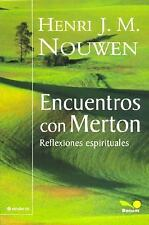 Encuentros con merton  Encounters with Merton: Reflexiones espirituales  Spiritu