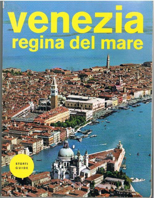 VENEZIA REGINA DEL MARE  - CON CARTINA DELLA CITTA' -  STORTI GUIDE - 1972