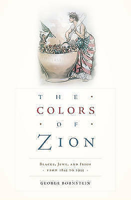 1 of 1 - The Colors of Zion: Blacks, Jews, and Irish from 1845 to 1945-ExLibrary