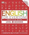 English for Everyone Practice Book Level 1 Beginner: A Complete Self-Study Programme by DK (Paperback, 2016)