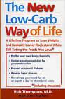 The New Low-Carb Way of Life: A Lifetime Program to Lose Weight and Radically Lower Cholesterol While Still Eating the Foods You Love, Including Chocolate by Rob Thompson (Hardback, 2004)