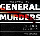 Five Stories from General Murders by Author Loren D Estleman (CD-Audio, 2016)