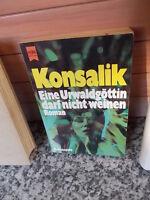 Eine Urwaldgöttin darf nicht weinen, von Heinz G. Konsalik