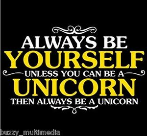 Be-Yourself-Unless-You-Can-Be-A-Unicorn-Then-Always-Be-A-Unicorn-Shirt-funny