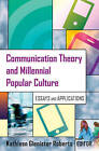 Communication Theory and Millennial Popular Culture: Essays and Applications by Peter Lang Publishing Inc (Paperback, 2015)