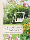 Devotions from the Garden: Finding Peace and Rest in Your Busy Life by Miriam Drennan (Hardback, 2015)