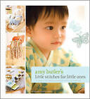 Amy Butler's Little Stitches for Little Ones by Lord Butler (Hardback, 2008)
