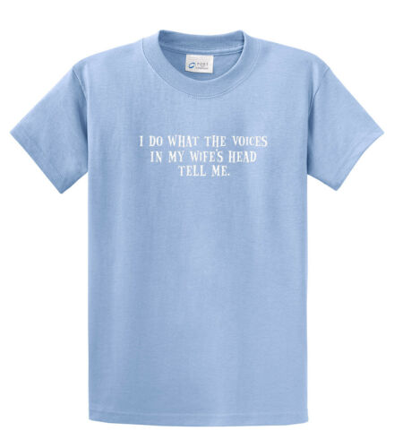 Mens I Do What the Voices in my Wife/'s Head Tell Me T Shirt Funny