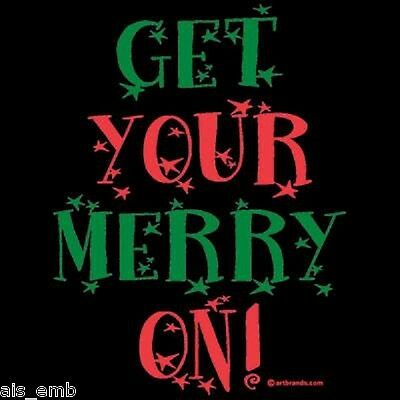Get Your Merry On Christmas HEAT PRESS TRANSFER for T Shirt Sweatshirt Tote 112t