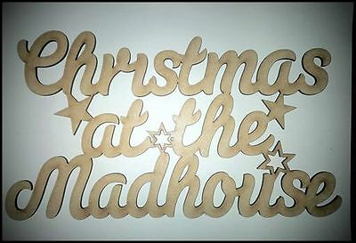 """3mm MDF Laser Cut blank craft sign/plaque """"Christmas at the madhouse"""""""