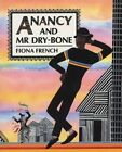 Anancy and Mr Dry-bone by Fiona French 9781845071646 Paperback 1992
