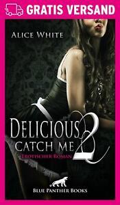 Delicious-2-Catch-me-Erotischer-Roman-von-Alice-White-blue-panther-books