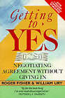 Getting to Yes: Negotiating Agreement without Giving in by Roger Fisher, William Ury (Paperback, 1987)
